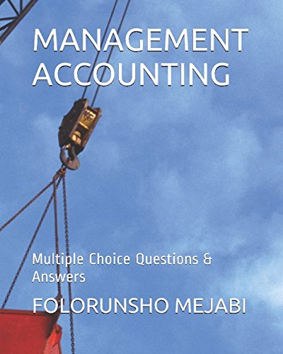MANAGEMENT ACCOUNTING: Multiple Choice Questions & Answers