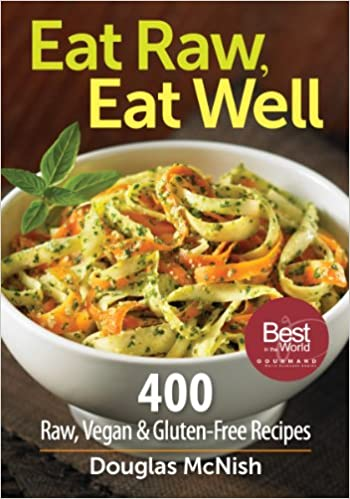 Eat raw eat well 400 raw vegan gluten free recipes amazon eat raw eat well 400 raw vegan gluten free recipes amazon douglas mcnish 9780778802952 books forumfinder Images