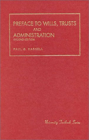 Preface To Wills, Trusts and Administration (University...