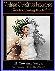 Vintage Christmas Postcards Vol 3 Adult Coloring Book: 25 Grayscale Images: Adult Coloring Book (Adult Coloring Books) (Volume 6)