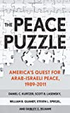 The Peace Puzzle, Daniel C. Kurtzer and Scott B. Lasensky, 0801451477