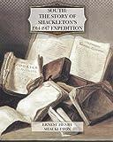 South the Story of Shackleton's 1914-1917 Expedition, Ernest Shackleton, 1470190044