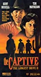 The Captive - The Longest Drive 2 [VHS]