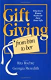 Gift Giving from Him to Her, Rita Rochte and Georgia Meredith, 0961470518
