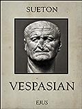 Titus Flavius Vespasianus -- Vespasian (Kaiserbiographien 10)