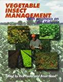 Vegetable Insect Management : With Emphasis on the Midwest, Foster, Rick and Flood, Brian, 0931682525