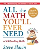 All the Math You'll Ever Need: A Self-Teaching Guide