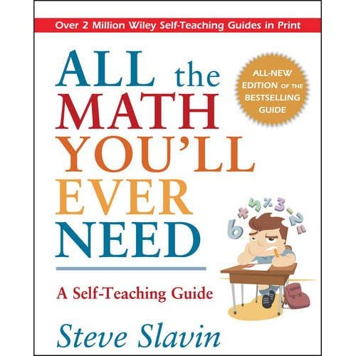 Amazon All The Math Youll Ever Need A Self Teaching Guide