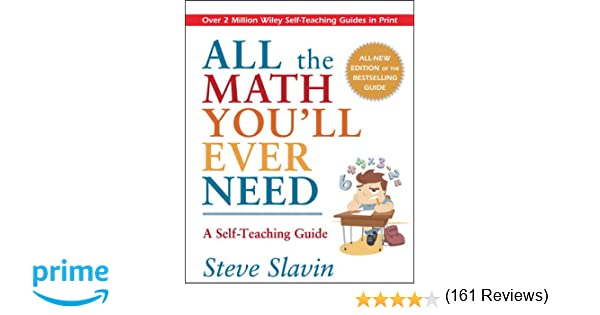 Amazon all the math youll ever need a self teaching guide amazon all the math youll ever need a self teaching guide 8601400354353 steve slavin books fandeluxe Choice Image