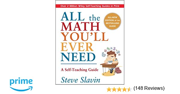 Amazon.com: All the Math You'll Ever Need: A Self-Teaching Guide ...