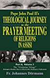 Pope John Paul II's Theological Journey to the Prayer Meeting of Religions in Assisi, Part 2/3