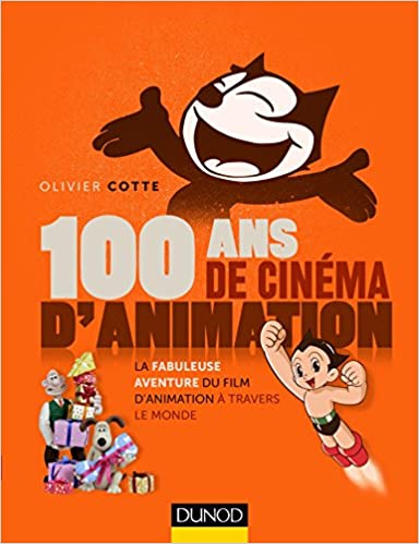 Amazon Fr 100 Ans De Cinema D Animation Olivier Cotte