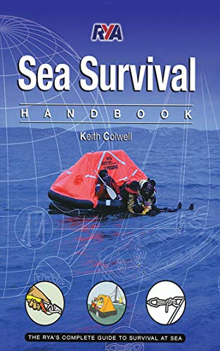 Sea Survival Handbook: The Complete Guide to Survival at Sea