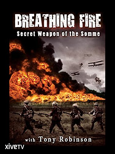 Breathing Fire: Secret Weapon of the Somme