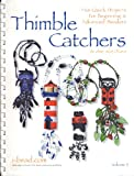 Thimble Catchers: Fun Quick Projects for Beginning & Advanced Beaders (Volume II)
