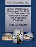 District of Columbia V. Washington Gas Light Co U. S. Supreme Court Transcript of Record with Supporting Pleadings, Conrad H. Syme, 1270110098