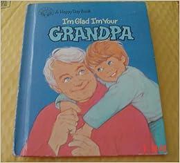 Book I'm Glad I'm Your Grandpa (Happy Day Books)