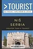 Greater Than a Tourist- NIŠ Serbia: 50 Travel Tips from a Local