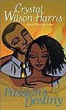 Passion's Destiny, Crystal Wilson-Harris, 158314286X