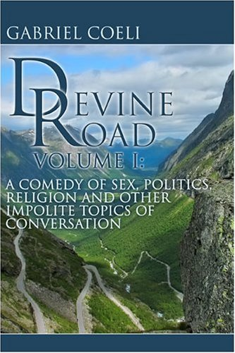 1: Devine Road: Volume I: A Comedy of Sex, Politics, Religion and Other Impolite Topics of Conversation