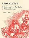 img - for The Apocalypse: A Commentary on Revelation in Words and Images book / textbook / text book