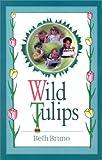 Wild Tulips, Beth Bruno, 0970843003