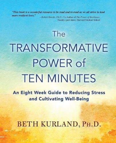 The Transformative Power of Ten Minutes: An Eight Week Guide to ...