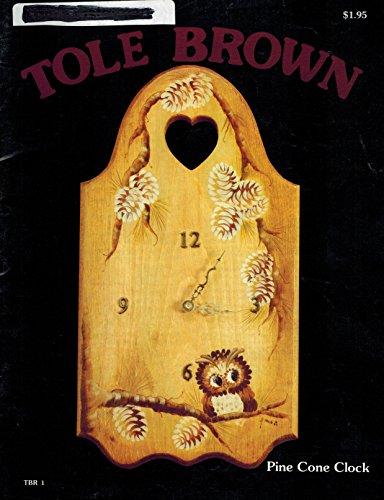 Tole Clock (Tole Brown Pine Cone Clock)