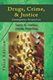 Drugs, Crime, and Justice : Contemporary Perspectives, Larry Gaines, Janine Kremling, 1478602031