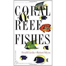 Coral Reef Fishes: Caribbean, Indian Ocean and Pacific Ocean Including the Red Sea - Revised Edition