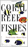 Coral Reef Fishes, Ewald Lieske and Robert Myers, 0691089957