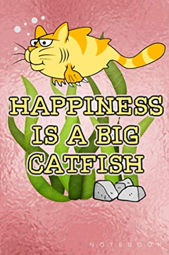 (Happiness Is A Big Catfish Notebook: Funny Tabby Cat Lovers Lined Journal Note Keeper gift)