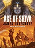 Age of Shiva, James Lovegrove, 1781081816
