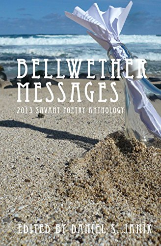 Bellwether Collection (Bellwether Messages: 2013 Savant Poetry Anthology)