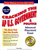 U. S. Government and Politics 1999-2000, Princeton Review Staff and Tom Meltzer, 0375754962