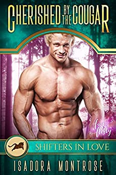 Cherished by the Cougar: A Shifters in Love Fun & Flirty Romance (Mystic Bay Book 2) by [Montrose, Isadora, Shifters in Love]