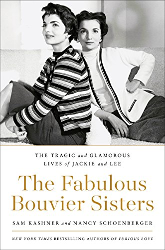 The Fabulous Bouvier Sisters: The Tragic and Glamorous Lives of Jackie and Lee (Name Ideas Competition Christmas)