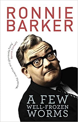 Book A Few Well-Frozen Worms by Ronnie Barker (28-May-2015)