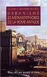 Urbanisme et métamorphoses de la Rome antique par Duret