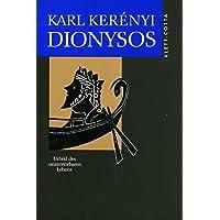 Werke in Einzelausgaben: Dionysos. Urbild des unzerstörbaren Lebens