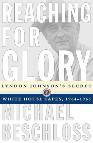 Audiobook cover from Reaching for Glory: Lyndon Johnsons Secret White House Tapes, 1964-1965 by Michael Beschloss