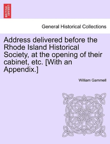 Download Address delivered before the Rhode Island Historical Society, at the opening of their cabinet, etc. [With an Appendix.] pdf epub