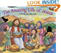 Amazing Life of Jesus: Lift-the-Flap: A Lift-the-Flap Bible Book