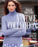 Vogue Knitting Vintage Collection: Classic Knits from the 1930s-1960s