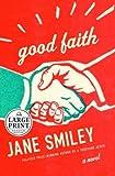 Good Faith, Jane Smiley, 0375432779