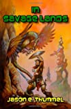 In Savage Lands, Jason Thummel, 1466245239