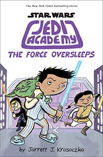 The Force Oversleeps (Star Wars: Jedi Academy #5) (Kalamazoo 1)