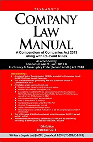 Company Law Manual - A Compendium of Companies Act 2013 along with Relevant Rules (10th Edition,September 2018)