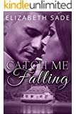 Catch Me Falling (Falling Series Book 1)