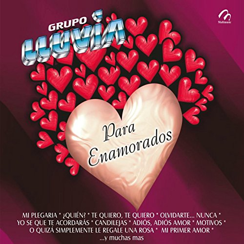 Grupo Lluvia Stream or buy for $9.49 · Para Enamorados